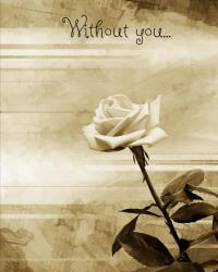 Without you...