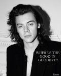 Where's the good in goodbye?