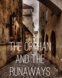 The Orphan and The Runaways