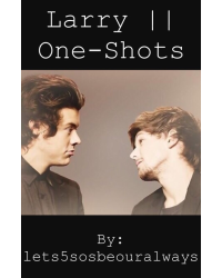 Larry || One-Shots