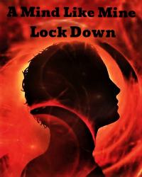 A Mind Like Mine: Lock Down