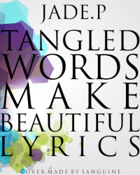 Tangled Words Make Beautiful Lyrics
