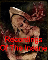 Recordings Of The Insane