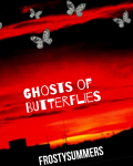 Ghosts of Butterflies
