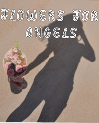 Flowers for Angels