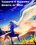 Taskete and Mamoru: Spirits of wild