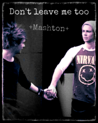 Don't leave me too +Mashton+