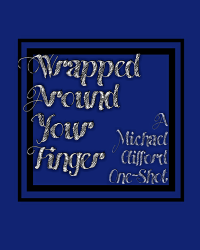 Wrapped Around Your Finger (M.C. One Shot)
