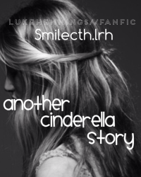 Another Cinderella Story//L.H. Fanfic