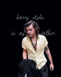 Harry styles is my father; Larry