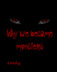 Why we became monsters
