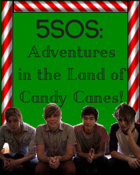 5SOS: Adventures in the Land of Candy Canes