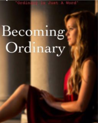 Becoming Ordinary