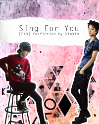 Sing For You ❤ [EXO]