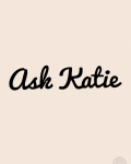 Ask Katie x