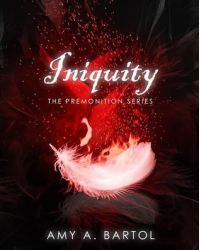 [Tips] Iniquity (The Premonition #5) by Amy A. Bartol  Read Online or Download Book in PDF Version