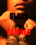 Slave to the Damned