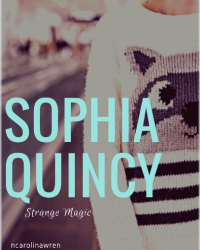 Sophia Quincy: Strange Magic