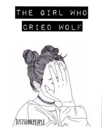 The girl who cried wolf || c.h.