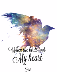 When The Birds Took My Heart