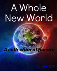 A Whole New World: A Collection of Poems