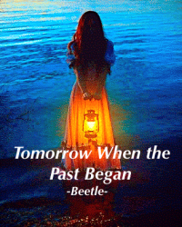 Tomorrow When the Past Began