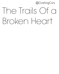 The Trails Of a Broken Heart