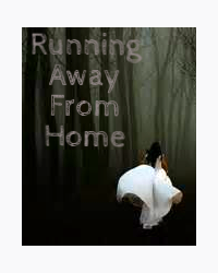 Running Away From Home