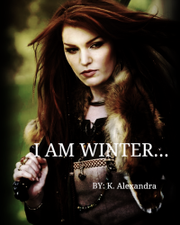 I am Winter...