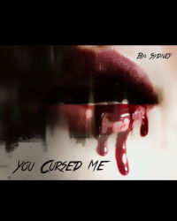 You Cursed Me