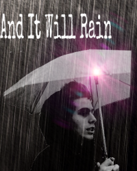 And It Will Rain