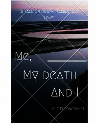 Me, My Death, and I