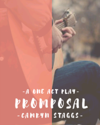 Promposal: A One Act Play