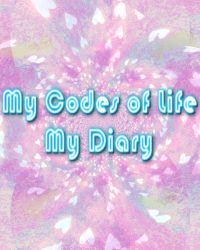 My Codes of Life - My Diary