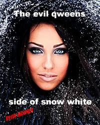 snow white-the evil qweens side