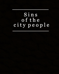 Sins of the City People [write about your city competition]