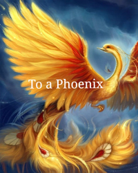 To a Phoenix