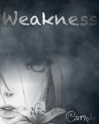 Weakness [Poem]