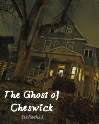 The Ghost of Cheswick