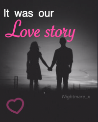 It Was Our Love Story