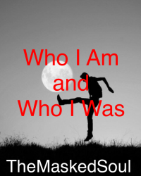 Who I Am and Who I Was
