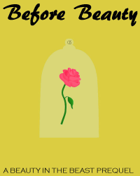 Before Beauty (Beauty and the Beast prequel)