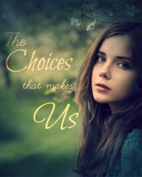 The Choices That Makes Us