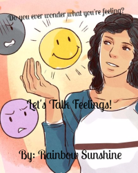 Let's Talk Feelings!!!!!!!!!!!!