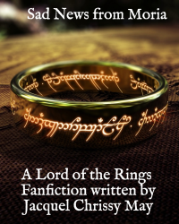 Sad News from Moria (LOTR FanFiction)