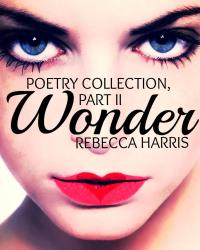 Wonder (Poetry Collection, Part II)
