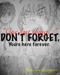Don't forget... You're here forever