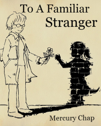 To A Familiar Stranger