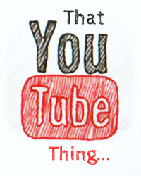 That Youtube Thing...