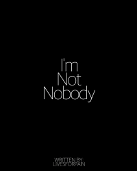 I'm Not Nobody